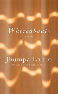 Whereabouts - Lahiri, Jhumpa