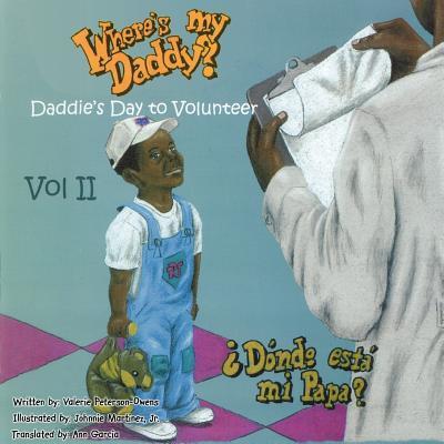 Where's My Daddy Vol II Daddies Day to Volunteer - Peterson Owens, Valerie