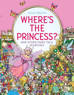 Where's the Princess?: And Other Fairy Tale Searches -
