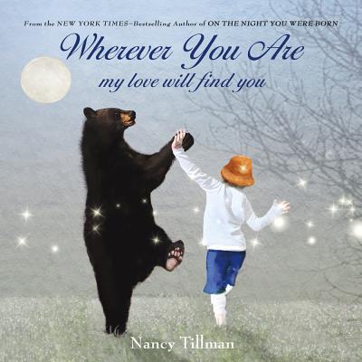 Wherever You Are: My Love Will Find You - Tillman, Nancy