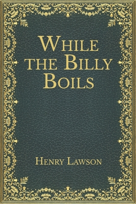 While the Billy Boils - Lawson, Henry