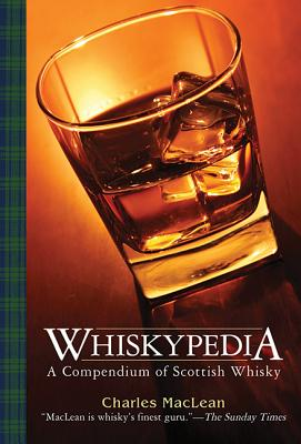 Whiskypedia: A Compendium of Scottish Whisky - MacLean, Charles