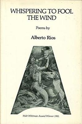 Whispering to Fool the Wind: Poemes - Rios, Alberto