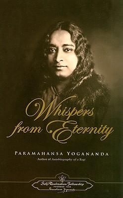Whispers from Eternity - Yogananda, Paramahansa, and Galli-Curci, Amelita (Foreword by)