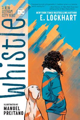 Whistle: A New Gotham City Hero - Lockhart, E., and Preitano, Manuel