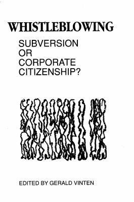 Whistleblowing: Subversion or Corporate Citizenship? - Vinten, Gerald, Professor (Editor)
