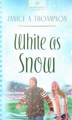 White as Snow - Thompson, Janice A