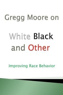 White Black and Other - Moore, Gregg