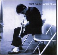 White Blues - Chet Baker