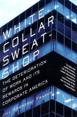 White-Collar Sweatshop - Fraser, Jill Andresky