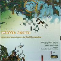 White Dawn: Songs and Soundscapes by David Lumsdaine - Gemini; John Turner (recorder); Jonathan Price (cello); Lesley-Jane Rogers (soprano); Peter Lawson (piano)