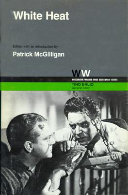White Heat - McGilligan, Patrick (Editor), and Balio, Tino (Editor)