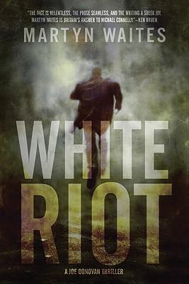White Riot - Waites, Martyn