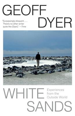 White Sands: Experiences from the Outside World - Dyer, Geoff