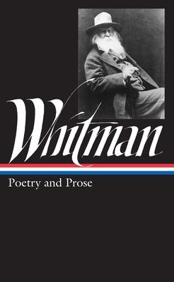 Whitman: Poetry and Prose - Whitman, Walt