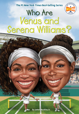 Who Are Venus and Serena Williams? - Buckley, James, Jr., and Who Hq