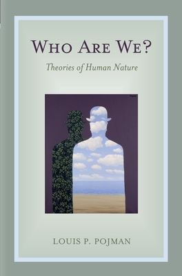 Who Are We?: Theories of Human Nature - Pojman, Louis P, Dr.