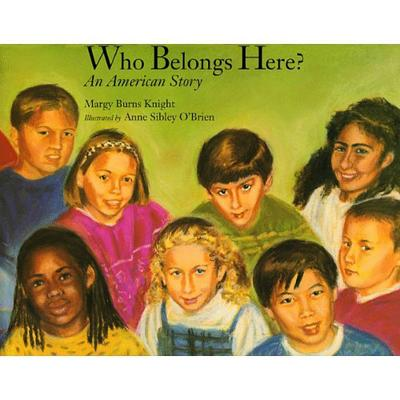 Who Belongs Here?: An American Story - Knight, Margy Burns, and Burns Knight, Margy