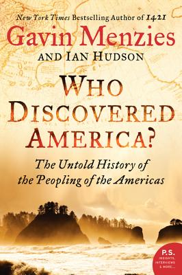Who Discovered America?: The Untold History of the Peopling of the Americas - Menzies, Gavin, and Hudson, Ian
