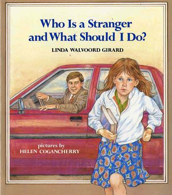 Who Is a Stranger and What Should I Do? - Girard, Linda Walvoord