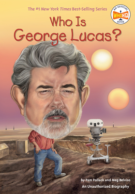 Who Is George Lucas? - Pollack, Pam, and Belviso, Meg, and Who Hq