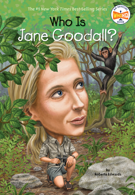 Who Is Jane Goodall? - Edwards, Roberta, and Who Hq