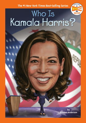 Who Is Kamala Harris? - Anderson, Kirsten, and Who Hq