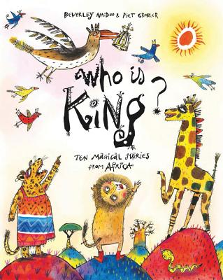 Who Is King?: And Other Tales from Africa - Naidoo, Beverley