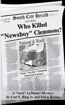 "Who Killed ""Newsboy"" Clemmons?: A Stick LeMaster, Pi, Mystery - Ring Jr, Carl E"