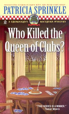 Who Killed the Queen of Clubs?: A Thoroughly Southern Mystery - Sprinkle, Patricia Houck