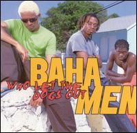 Who Let the Dogs Out [Bonus Tracks] - Baha Men