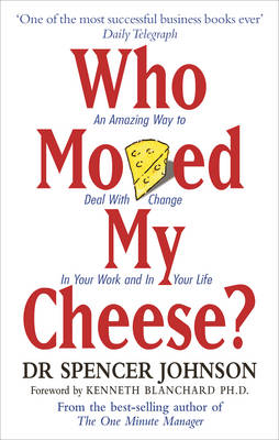 Who Moved My Cheese - Johnson, Spencer, M.D.