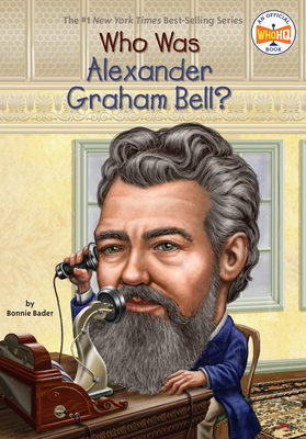 Who Was Alexander Graham Bell? - Bader, Bonnie, and Who Hq