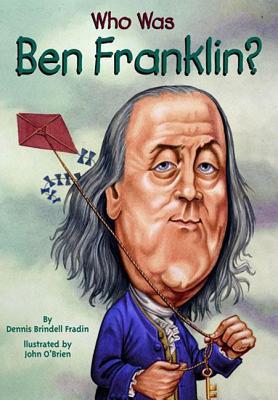 Who Was Ben Franklin? - Fradin, Dennis