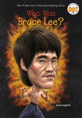Who Was Bruce Lee? - Gigliotti, Jim, and Who Hq
