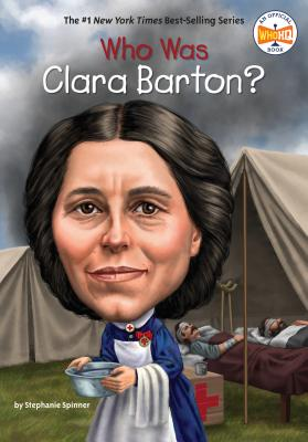 Who Was Clara Barton? - Spinner, Stephanie, and Who Hq