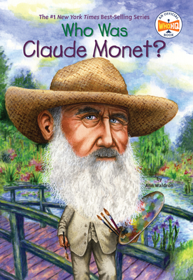 Who Was Claude Monet? - Waldron, Ann, and Who Hq