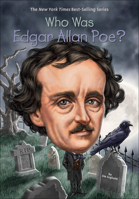 Who Was Edgar Allan Poe? - Gigliotti, Jim