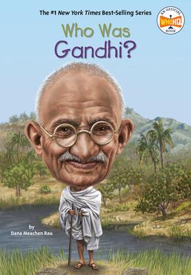 Who Was Gandhi? - Rau, Dana Meachen, and Who Hq