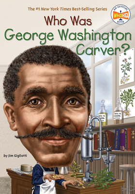 Who Was George Washington Carver? - Gigliotti, Jim, and Who Hq