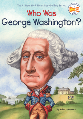 Who Was George Washington? - Edwards, Roberta