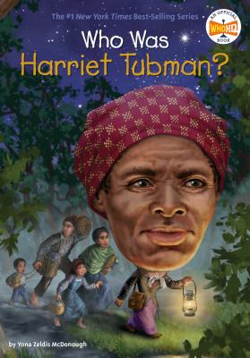 Who Was Harriet Tubman? - McDonough, Yona Zeldis, and Who Hq