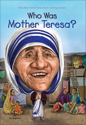 Who Was Mother Teresa? - Gigliotti, Jim