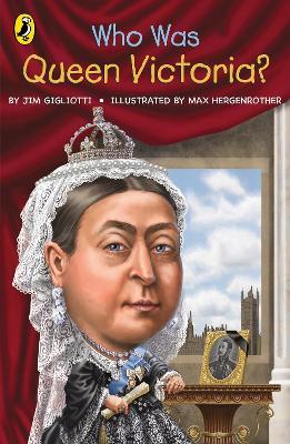 Who Was Queen Victoria? - Gigliotti, Jim