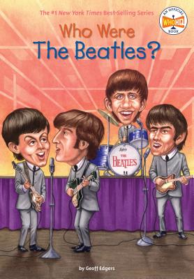 Who Were the Beatles? - Edgers, Geoff, and Who Hq