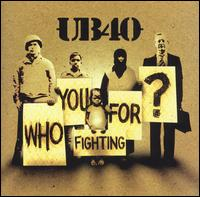 Who You Fighting For? [Unenhanced] - UB40