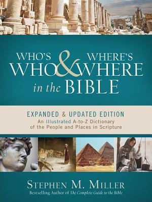 Who's Who and Where's Where in the Bible - Miller, Stephen M