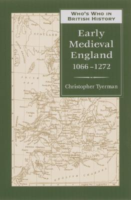 Who's Who in Early Medieval England: 1066-1272 - Tyerman, Christopher