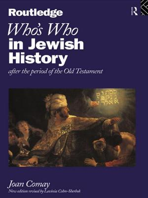 Who's Who in Jewish History: After the Period of the Old Testament - Comay, Joan, and Cohn-Sherbok, New Edition Revised by Lavinia