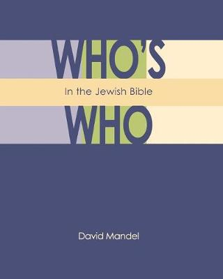 Who's Who in the Jewish Bible - Mandel, David
